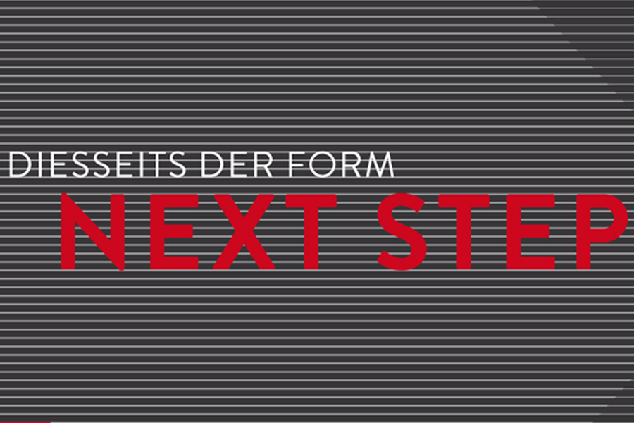 Diesseits der Form: Next Step