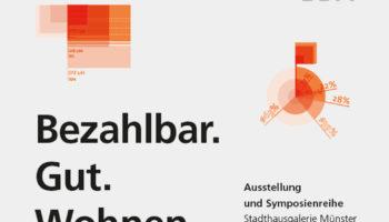 Bezahlbar. Gut. Wohnen. – Ausstellung und Symposiumreihe in Münster