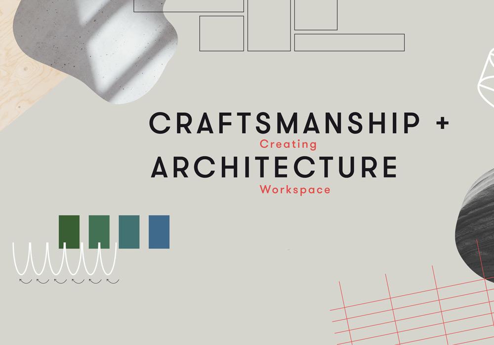 Craftsmanship + Architecture